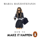 How to Make it Happen : Turning Failure into Success - eAudiobook