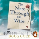 The Note Through The Wire : The unforgettable true love story of a WW2 prisoner of war and a resistance heroine - eAudiobook