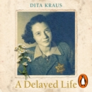 A Delayed Life : The true story of the Librarian of Auschwitz - eAudiobook