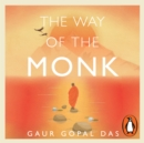 The Way of the Monk : The four steps to peace, purpose and lasting happiness - eAudiobook