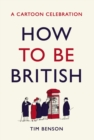 How to be British : A cartoon celebration - eBook