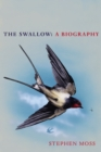 The Swallow : A Biography (Shortlisted for the Richard Jefferies Society and White Horse Bookshop Literary Award) - eBook