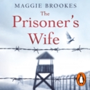 The Prisoner's Wife : based on an inspiring true story - eAudiobook
