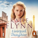 Liverpool Daughter : A heart-warming wartime story - eAudiobook