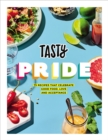 Tasty Pride : 75 recipes that celebrate good food, love and acceptance