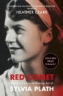 Red Comet : The Short Life and Blazing Art of Sylvia Plath - eBook