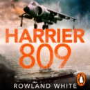 Harrier 809 : Britain's Legendary Jump Jet and the Untold Story of the Falklands War - eAudiobook