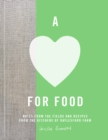 A Love for Food : Recipes from the Fields and Kitchens of Daylesford Farm