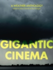 Gigantic Cinema : A Weather Anthology - eBook