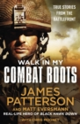 Walk in My Combat Boots : True Stories from the Battlefront - eBook