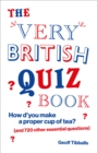 The Very British Quiz Book : How d you make a proper cup of tea? (and 720 other essential questions) - eBook