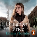 A Daughter's Price : The most gripping saga romance of 2020 - eAudiobook