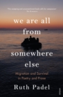 We Are All From Somewhere Else : Migration and Survival in Poetry and Prose - eBook