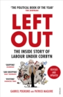Left Out : The Inside Story of Labour Under Corbyn
