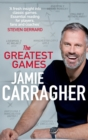 The Greatest Games : The ultimate book for football fans inspired by the #1 podcast - eBook