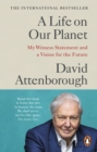 A Life on Our Planet : My Witness Statement and a Vision for the Future - eBook