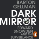 Dark Mirror : Edward Snowden and the Surveillance State - eAudiobook