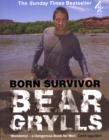 Born Survivor: Bear Grylls - eBook