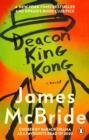 Deacon King Kong : The New York Times Bestseller