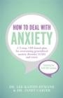 How to Deal with Anxiety : A 5-step, CBT-based plan for overcoming generalized anxiety disorder (GAD) and worry - Book