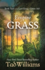 Empire of Grass : Book Two of The Last King of Osten Ard - Book