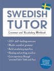 Swedish Tutor: Grammar and Vocabulary Workbook (Learn Swedish with Teach Yourself) : Advanced beginner to upper intermediate course - Book