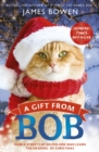 A Gift from Bob : How a Street Cat Helped One Man Learn the Meaning of Christmas - eBook