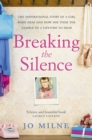 Breaking the Silence : The inspiriational story of a girl born deaf and how she took the gamble of a lifetime to hear - Book