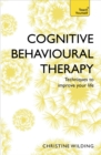 Cognitive Behavioural Therapy (CBT) : Evidence-based, goal-oriented self-help techniques: a practical CBT primer and self help classic - eBook