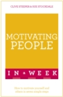 Motivating People In A Week : How To Motivate Yourself And Others In Seven Simple Steps - Book