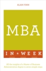 MBA In A Week : All The Insights Of A Master Of Business Administration Degree In Seven Simple Steps - Book