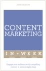 Content Marketing In A Week : Engage Your Audience With Compelling Content In Seven Simple Steps - eBook