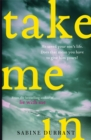 Take Me In : 'Twisty, turny, unputdownable...the perfect beach read' Grazia - Book