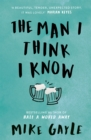 The Man I Think I Know : A feel-good, uplifting story of the most unlikely friendship - Book