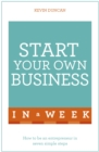 Start Your Own Business In A Week : How To Be An Entrepreneur In Seven Simple Steps - Book