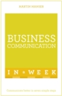 Business Communication In A Week : Communicate Better In Seven Simple Steps - Book