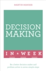 Decision Making In A Week : Be A Better Decision Maker And Problem Solver In Seven Simple Steps - Book