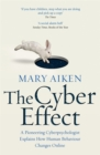The Cyber Effect : A Pioneering Cyberpsychologist Explains How Human Behaviour Changes Online - Book