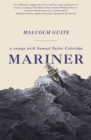 Mariner : A Voyage with Samuel Taylor Coleridge - Book