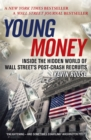 Young Money : Inside the Hidden World of Wall Street's Post-Crash Recruits - Book