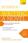 Get Started in Writing a Novel : How to write your first novel and create fantastic characters, dialogues and plot - Book