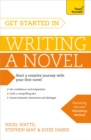 Get Started in Writing a Novel : How to write your first novel and create fantastic characters, dialogues and plot - eBook