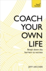 Coach Your Own Life : Break Down the Barriers to Success - Book