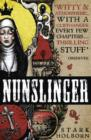 Nunslinger: The Complete Series : High Adventure, Low Skulduggery and Spectacular Shoot-Outs in the Wildest Wild West - eBook
