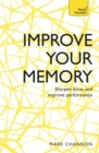 Improve Your Memory : Sharpen Focus and Improve Performance - Book