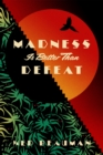 Madness is Better Than Defeat - Book