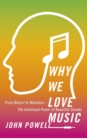 Why We Love Music : From Mozart to Metallica - The Emotional Power of Beautiful Sounds - eBook