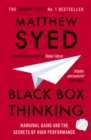 Black Box Thinking : Marginal Gains and the Secrets of High Performance - Book