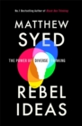 Rebel Ideas : The Power of Diverse Thinking - Book