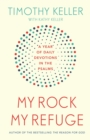 My Rock; My Refuge : A Year of Daily Devotions in the Psalms (US title: The Songs of Jesus) - Book